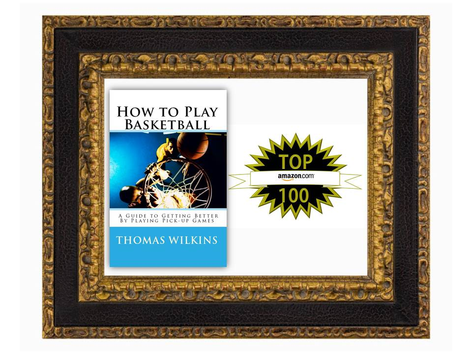 Here is a frame of the book How to Play Basketball: A Guide to Getting Better by Playing Pick-up Games and the Amazon Top 100 Best Seller emblem