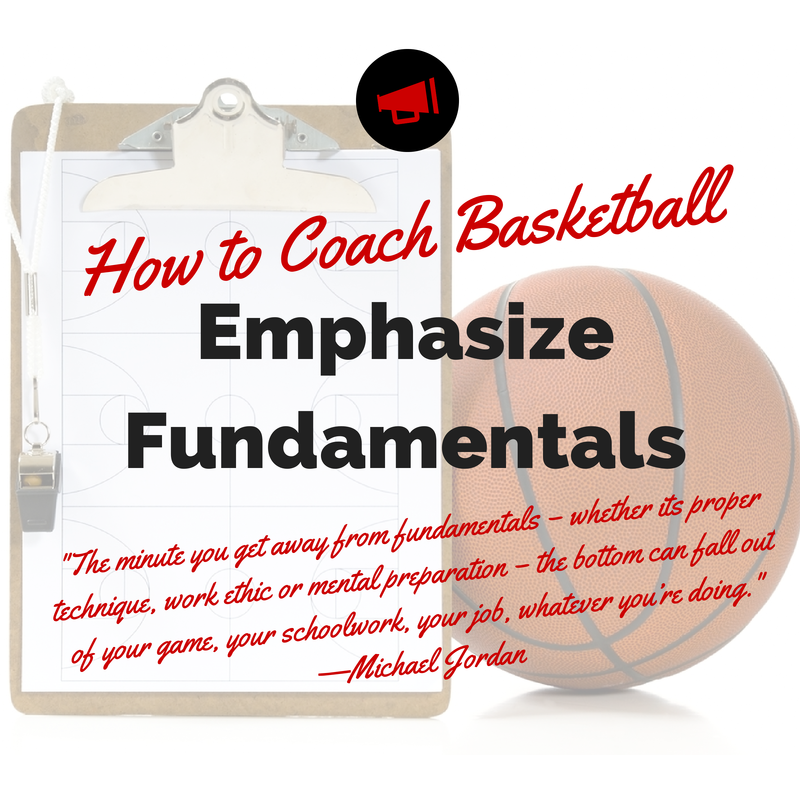 How to Coach Basketball – Emphasize Fundamentals