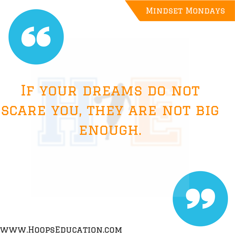 Mindset Mondays Your Dreams Should Scare You